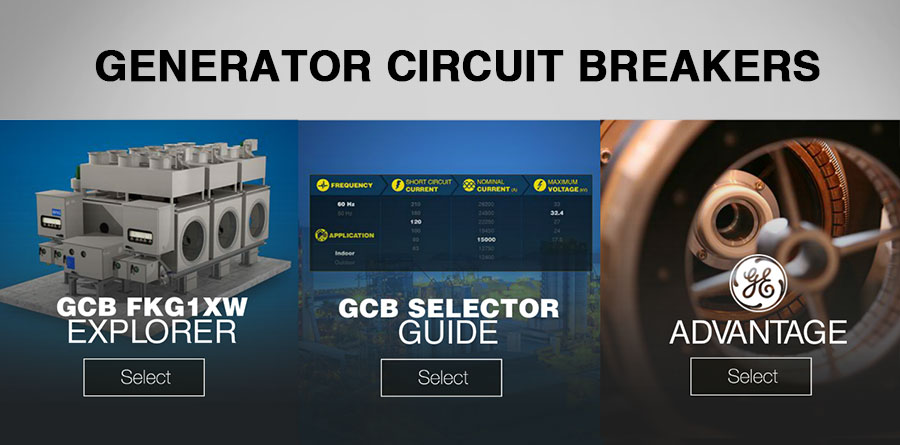 Explore GE's Generator Circuit Breaker solutions to protect and simplify power plants operation and find your solution with the selector guide.